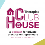 Therapist Clubhouse podcast | Patricia Young, San Diego Therapist | Counseling & Therapy for Highly Sensitive Persons | Therapy for HSPs | Telehealth Online Therapy in California | San Diego, CA 92104
