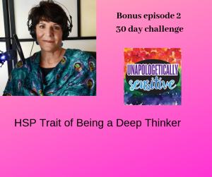 Bonus Episode 2 | Unapologetically Sensitive Podcast | Patricia Young, HSP Therapist | Therapy for Highly Sensitive Persons | Therapy for HSPs | Online Therapy in CA | San Diego, CA 92104