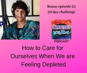 Bonus Episode 23 | Unapologetically Sensitive Podcast | Patricia Young, HSP Therapist | Therapy for Highly Sensitive Persons | Therapy for HSPs | Online Therapy in CA | San Diego, CA 92104