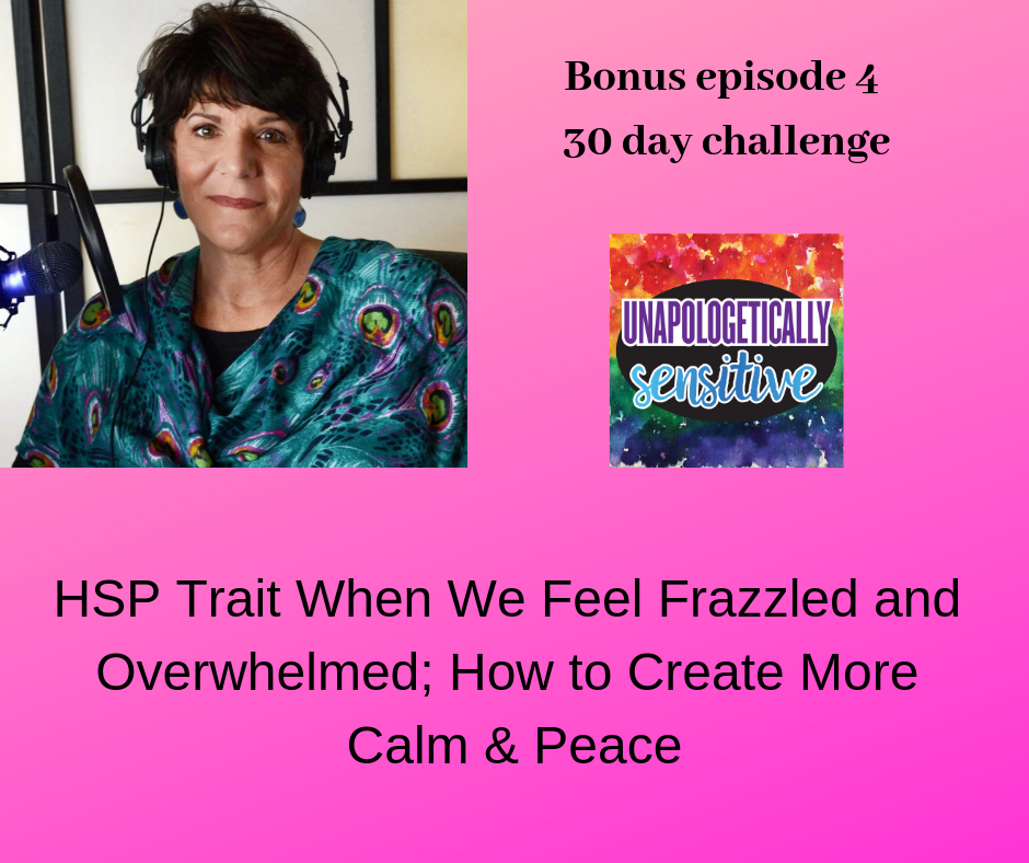 Bonus Episode 4 | Unapologetically Sensitive Podcast | Patricia Young, HSP Therapist | Therapy for Highly Sensitive Persons | Therapy for HSPs | Online Therapy in CA | San Diego, CA 92104