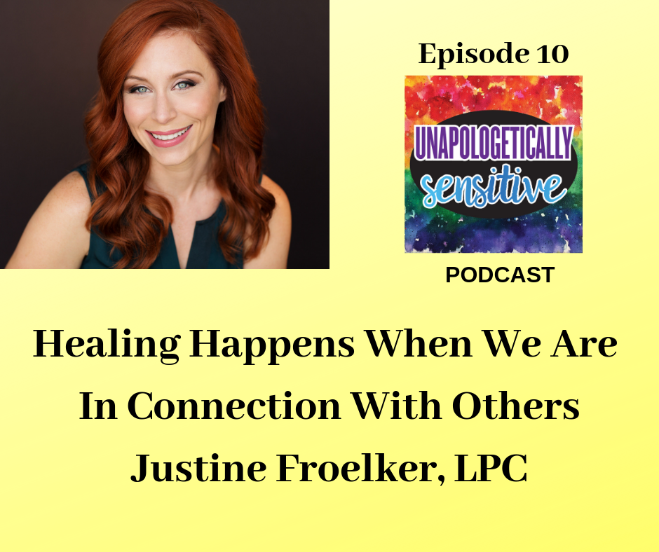 Episode 10 | Unapologetically Sensitive Podcast | Patricia Young, HSP Therapist | Therapy for Highly Sensitive Persons | Therapy for HSPs | Online Therapy in CA | San Diego, CA 92104