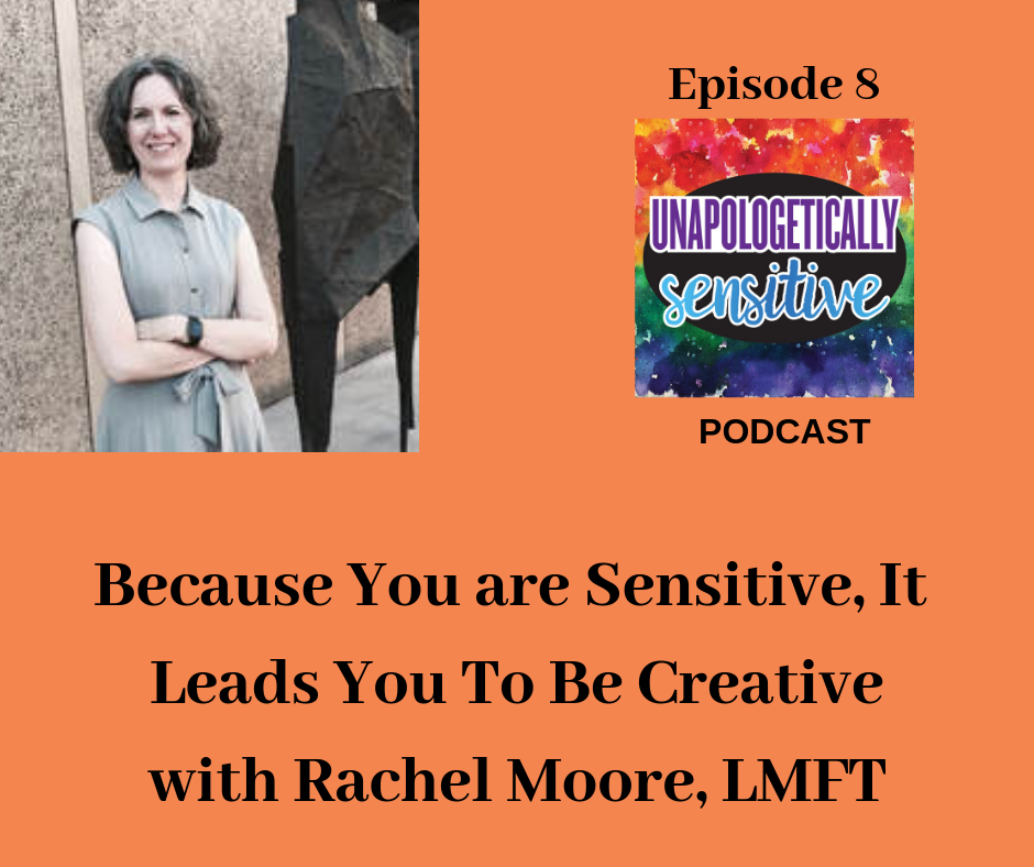 Episode 8 | Unapologetically Sensitive Podcast | Patricia Young, HSP Therapist | Therapy for Highly Sensitive Persons | Therapy for HSPs | Online Therapy in CA | San Diego, CA 92104