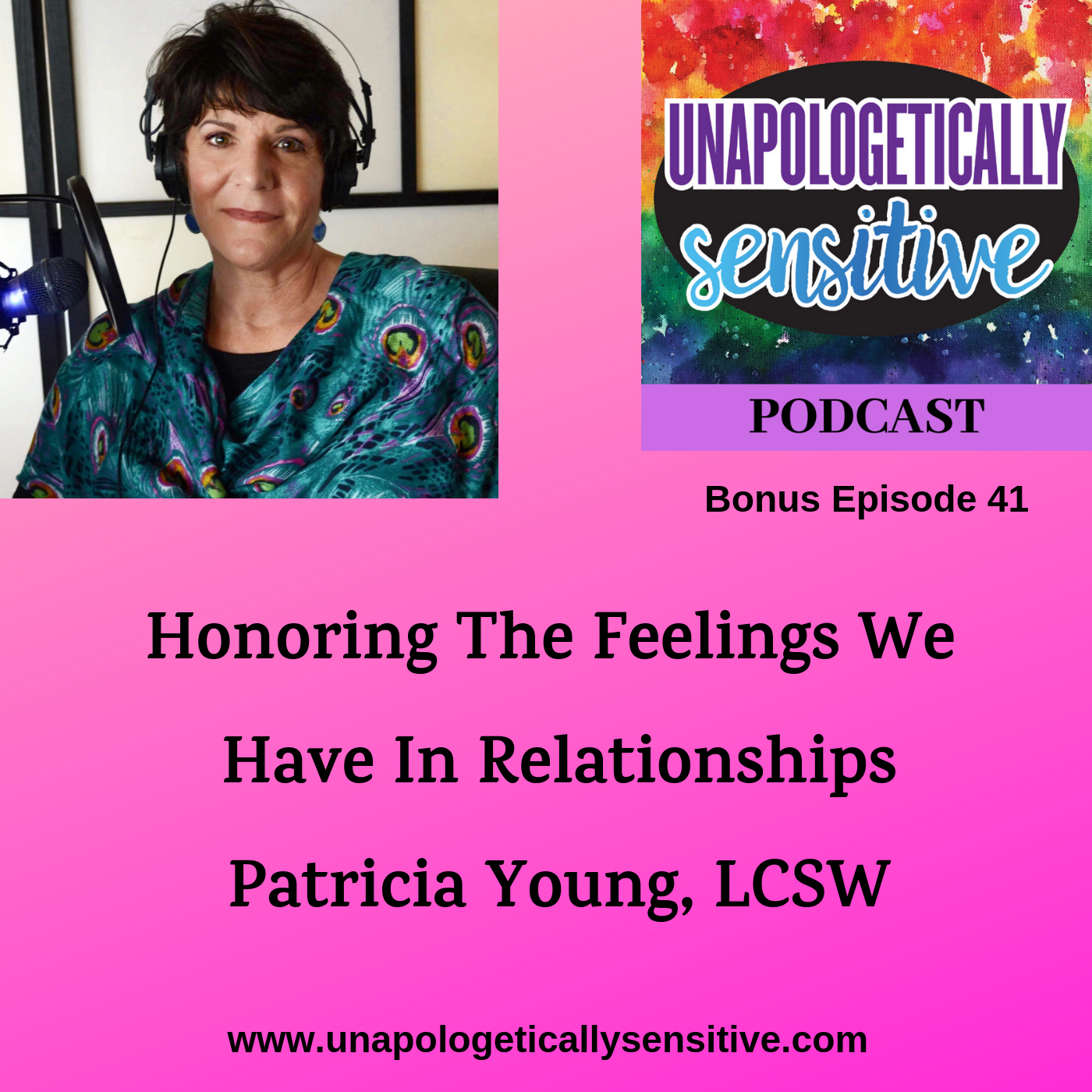 Bonus Episode 41 | Unapologetically Sensitive Podcast | Patricia Young, HSP Therapist | Therapy for Highly Sensitive Persons | Therapy for HSPs | Online Therapy in CA | San Diego, CA 92104